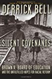 Silent Covenants, Derrick Bell, 0195172728