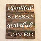 Thankful Blessed Grateful Loved Rustic Wooden Sign