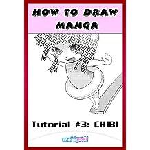 How to Draw Manga Chibi: Step by Step Guide To Drawing Manga and Anime Chibi