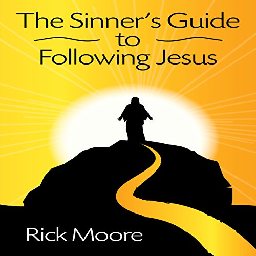 The Sinner's Guide to Following Jesus