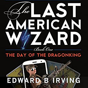 Day of the Dragonking: The Last American Wizard Audiobook