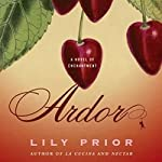Ardor: A Novel of Enchantment | Lily Prior