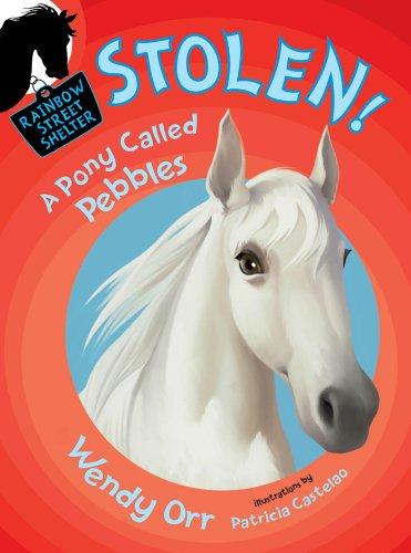 (STOLEN! A Pony Called Pebbles (Rainbow Street Shelter Book 5))