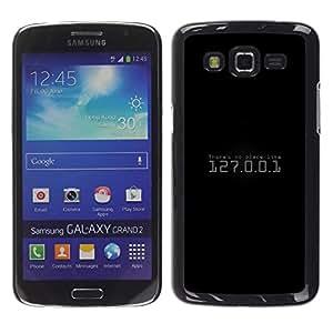 Samsung Galaxy Grand 2 - Metal de aluminio y de plástico duro Caja del teléfono - Negro - No Place Like 127.0.0.1 - Hacker
