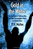 Gold in the Water, P. H. Mullen and P. h Mullen, 0312265956