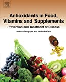 Antioxidants in Food, Vitamins and Supplements: Prevention and...