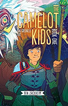 The Camelot Kids: Book One by [Zackheim, Ben]