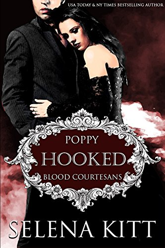 Hooked: A Vampire Blood Courtesans Romance by [Kitt, Selena]