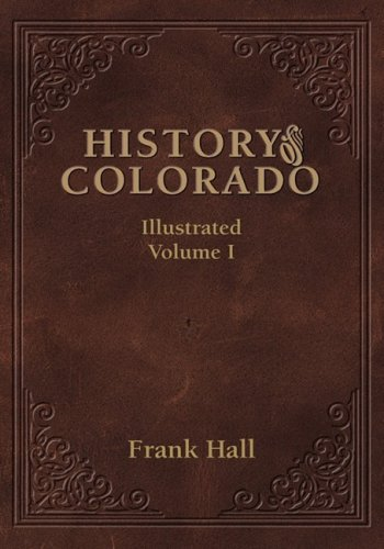 Download History of the State of Colorado - Vol. I PDF