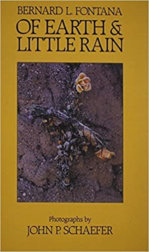 Book Of Earth and Little Rain: The Papago Indians by Bernard L. Fontana (1989-12-01)