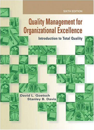 Quality Management for Organizational Excellence: Introduction to Total Quality (6th Edition)