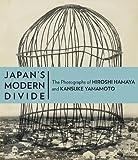 img - for Japan s Modern Divide: The Photographs of Hiroshi Hamaya and Kansuke Yamamoto book / textbook / text book