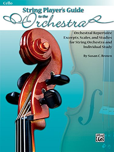 String Players' Guide to the Orchestra: Orchestral Repertoire Excerpts, Scales, and Studies for String Orchestra and Ind