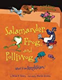 Salamander, Frog, and Polliwog, Brian P. Cleary, 1467703397