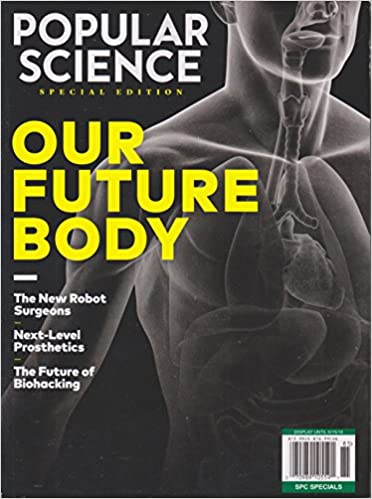Popular Science Our Future Body Magazine 2018 Various Amazon Com