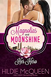 Her Hero (A Magnolias and Moonshine Novella Book 2)