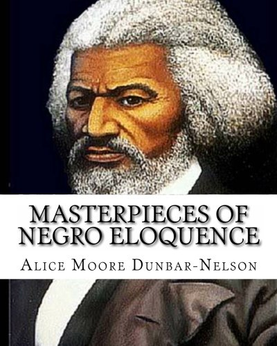 Books : Masterpieces of Negro Eloquence: The Best Speeches delivered by the Negro from the days of Slavery to the Present time.