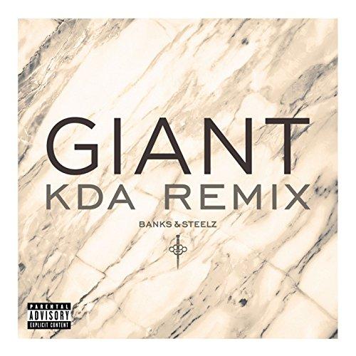 Giant (KDA Remix) [Explicit]