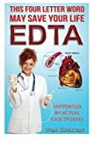 Product review for E D T A: This Four Letter Word May save Your Life Using Chelation Therapy