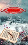 The Piper; The Eleventh Day (The 12 Days of Christmas Mail-Order Brides): Book 11 (The Twelve Days of Christmas Mail-Order Brides) (Volume 11)