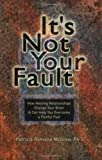 It's Not Your Fault, Patricia Romano McGraw, 1931847118