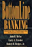 Bottomline Banking : A Strategic Vision, McCoy, John B. and Frieder, Larry A., 1557383898
