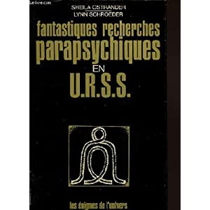Fantastiques recherches parapsychiques en u. r. s. s. par Ostrander