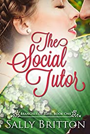 The Social Tutor: A Regency Romance (Branches of Love Book 1)