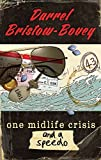 img - for One Midlife Crisis and a Speedo by Darrel Bristow-Bovey (2015-04-19) book / textbook / text book