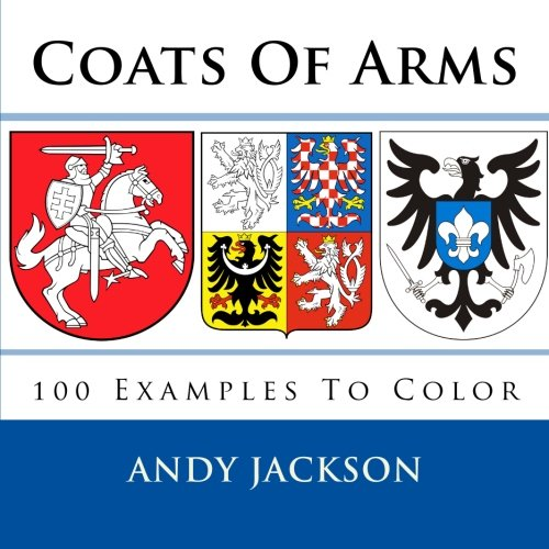 - Coats Of Arms: 100 Examples To Color - Unique gift / present for all those Sir Lancelot's and Lady Guinevere's out there who love coloring.