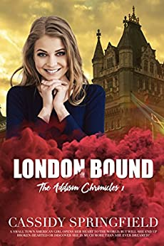 London Bound (Addison Chronicles Book 1) by [Springfield, Cassidy]