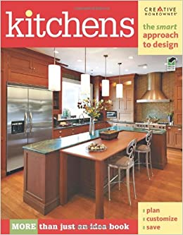 Kitchens: The Smart Approach To Design (Home Decorating): Editors Of  Creative Homeowner, Home Decorating, Kitchen, How To: 0078585114733:  Amazon.com: Books