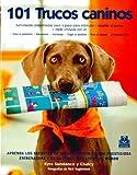 : Ciento 1 trucos caninos (Animales De Compañia / Companion Animals) (Spanish Edition)