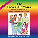 The Incredible Years: A Troubleshooting Guide for Parents of Children Aged 2-8 Years Audiobook by Carolyn Webster-Stratton Narrated by Carolyn Webster-Stratton, Lana Rae Lenz