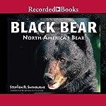 Black Bear: North America's Bear | Stephen R. Swinburne