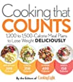 Cooking that Counts: 1,200 to 1,500-Calorie Meal Plans to Lose Weight Deliciously