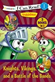 Knights, Vikings, and a Battle of the Bands (I Can Read! / Big Idea Books / VeggieTales)