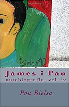 James i Pau: autobiografia, vol. iv: Volume 4 (Memories)
