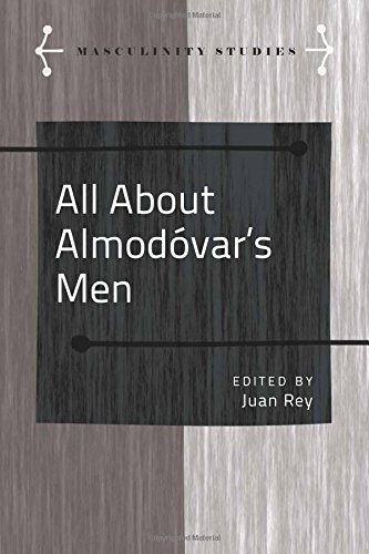 All About Almodóvar's Men (Masculinity Studies)
