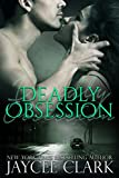 Deadly Obsession (Deadly series Book 3)