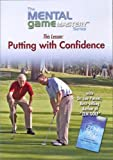 Putting with Confidence, from the Mental Game Mastery Series
