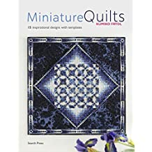 Miniature Quilts: 15 Japanese-inspired Designs with Appliqué and Silk