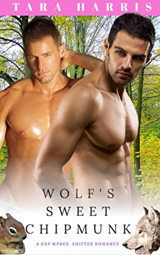 Wolf's Sweet Chipmunk: A Gay MPREG Shifter Romance