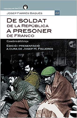 De soldat de la República a presoner de Franco Memòria del Segle XX: Amazon.es: Josep Farrés Baqués, Josep M. Figueres: Libros
