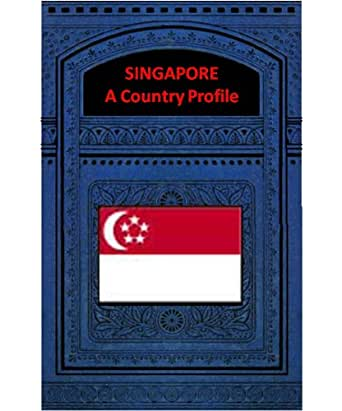 country profile singapore Singapore facts: official web sites of singapore, links and information about art, culture, geography, history, food, travel and tourism, airlines, embassies, tourist boards and newspapers of singapore.