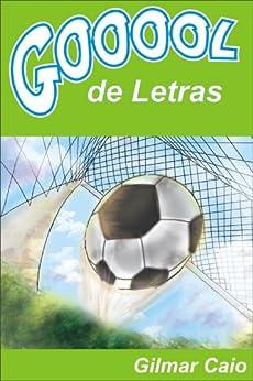 Amazon.com.br eBooks Kindle: Gol de Letras, Gilmar Caio