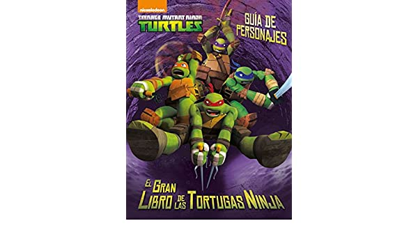 Las Tortugas Ninja. Guía de personajes: VV.AA ...
