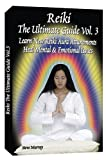 Reiki the Ultimate Guide, Vol. 3: Learn New Reiki Aura Attunements Heal Mental & Emotional Issues