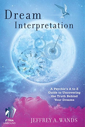 Dream Interpretation A Psychics A To Z Guide To Uncovering The