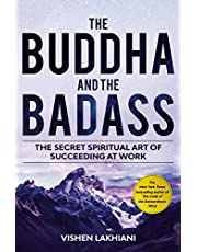 The Buddha and the Badass: Find Bliss and Conquer the World with a New Way of Work
